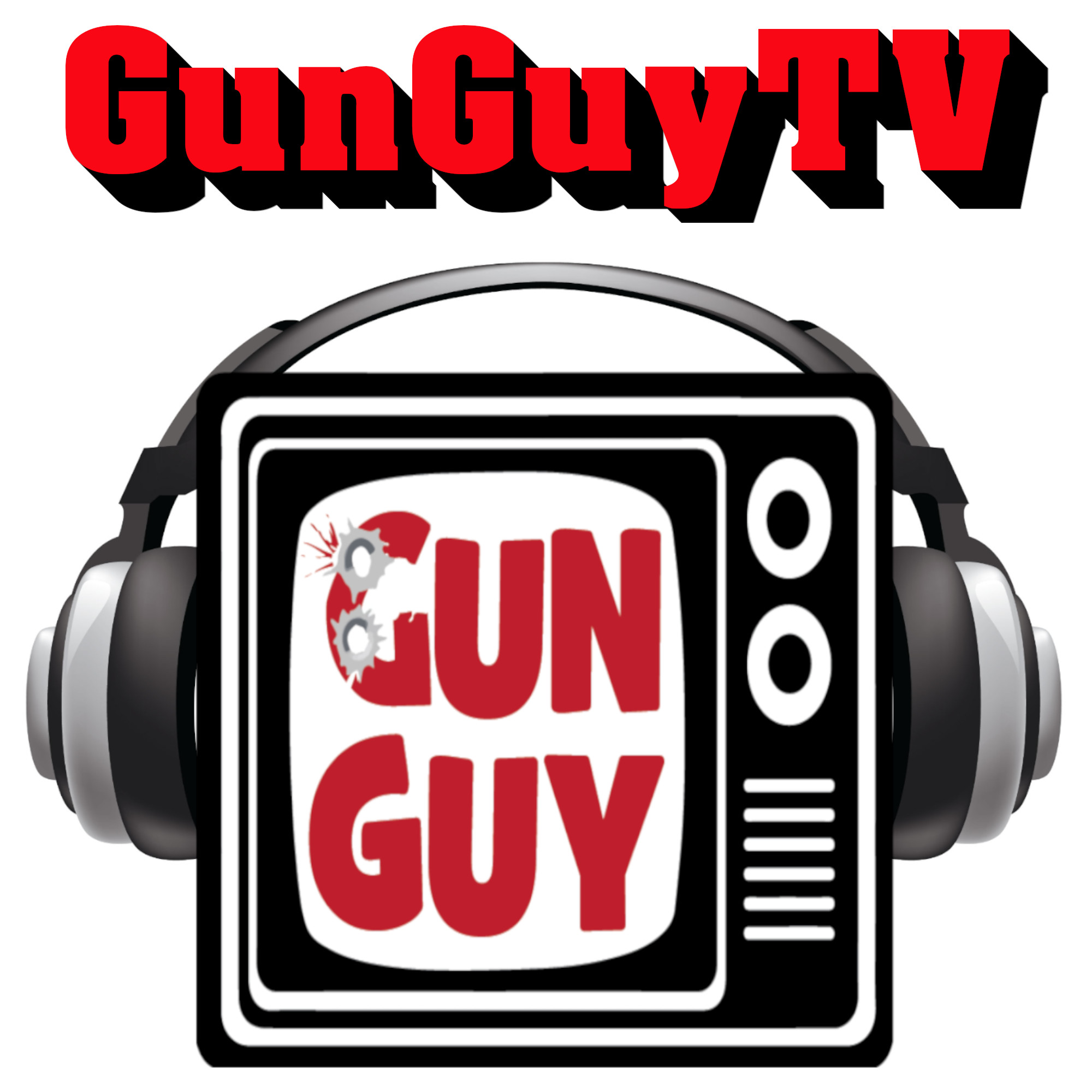 GunGuyTV: A Firearms & Pro Second Amendment Podcast